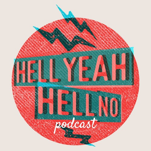 HELL YEAH HELL NO Podcast